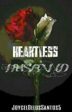 Heartless Husband by JoycelDelosSantos5