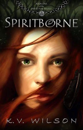 SPIRITBORNE  |  Book 1 of the Spirits' War Trilogy by kv_wilson
