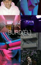 BURD(EL). by TheRainbowsHLXx