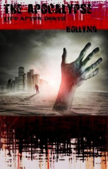 The Apocalypse: Life After Death by HollyMD
