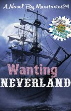 Wanting Neverland {On Break To Edit!} by Marstories24