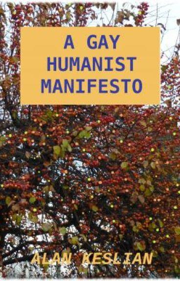 A Gay Humanist Manifesto by keslian