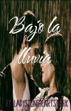 Bajo la lluvia by LadyStoneheartStark