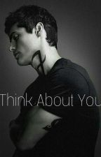 ·Think About You· Alec Lightwood by Carol_Miranda661