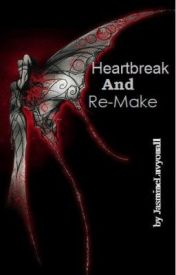 Heartbreak and Re-make(Twilight FanFic)-(Bella's a Vampire) by JasmineLuvyouall
