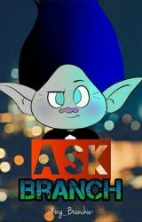Ask Branch by -King_Branchie-