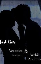 varchie ~ bad liar by archiesjuggy