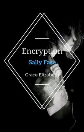 Encryption ➵ Sally face by grace_liz