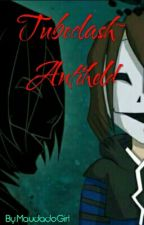 Tubeclash~ Antiheld by MaudadoGirl