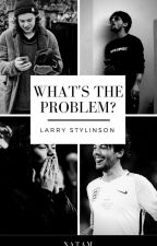 What's the problem? | Larry Stylinson by NataM_