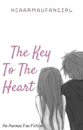 The Key To The Heart {Aarmau Adventure} by KCAarmauFangirl