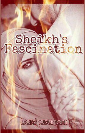 SHEIKH'S FASCINATION.  by barshasanam