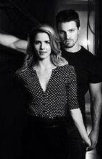 Steady Arrow (Oliver and Felicity - Olicity - Fanfiction) ~1st book