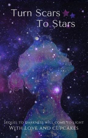 Turn Scars to Stars [2] by WithLoveAndCupcakes