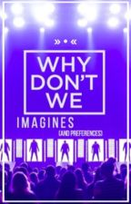 Why Don't We Imagines by _OMCV_