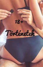 18+ történetek by Sunshinewithme