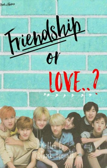 Friendship or Love?   |NCT DREAM X READER|[❤/ON HIATUS