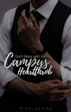 Don't Mess with the Campus Heartthrob  by blue_yammy