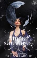 Amour sauvage  by oceaneLaboue