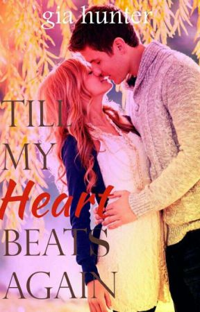 Till My Heart Beats Again by hunter0702