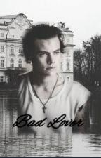 Bad Lover by iamjustmeandonlyme