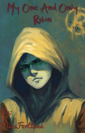 My one,and only, Robin ~Damian Wayne x reader~ by MissForttune