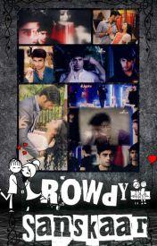 Rowdy Sanskar (Completed) - SwaSan first meeting - Wattpad