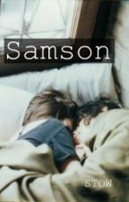 Samson. *One Shot* by StuckThinkingOfWords
