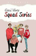 Good Vibes: Squad Series by Flowriza