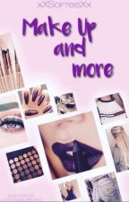 Make Up and more by xXSofteisXx