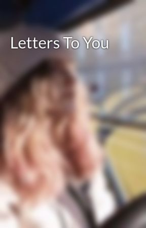 Letters To You by castawxayaway