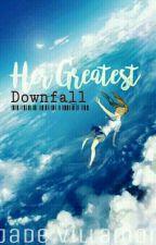 Her Greatest Downfall by JadeVillamor27