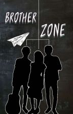 Brother Zone by Teen_needed