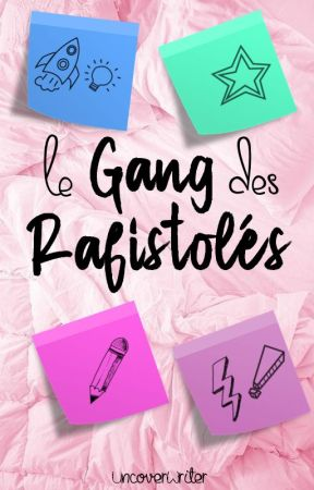 Le Gang des Rafistolés by UncoverWriter