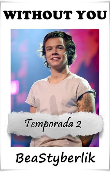 Without You #FL2    Harry Styles TERMINADA