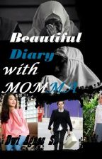 Beautiful Diary with MOMMA by DwiAgnesSetianingrum