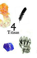 4 Titisan Season 1 (Dalam Proses Penerbitan) by Kafiina