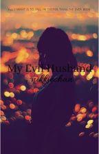 My Evil Husband (Slow Update) by nikkiechan