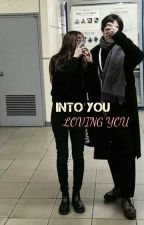 INTO YOU LOVING YOU by hmrhni