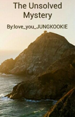 The Unsolved Mystery by love_you_JUNGKOOKIE