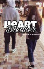 Heartbreaker (book 2 of princess) by grungerowland