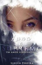 Luna e Supremo  by SuelenDaSilva0