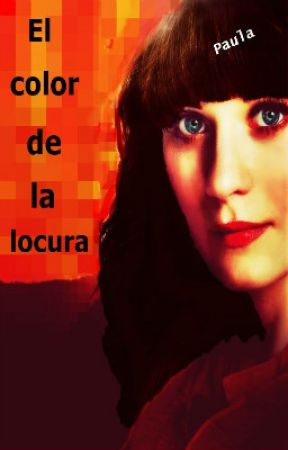 El color de la locura by PaulaBaa