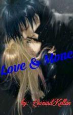 Love & Money [Completed] by LeonardKellan2