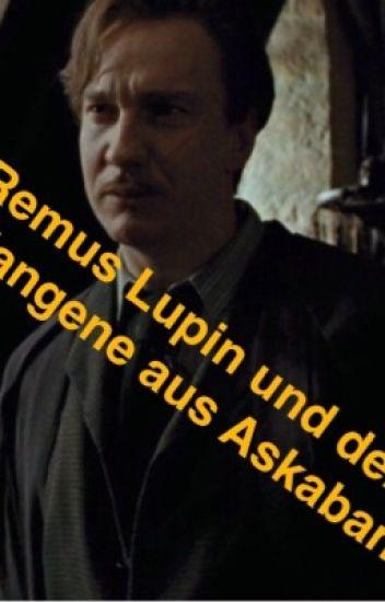 Remus Lupin und der Gefangene aus Askaban