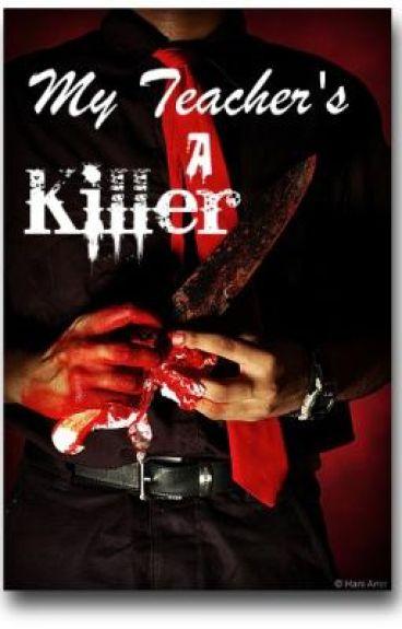 My Teacher's a Killer