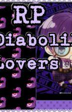 Siendo Niñera RP Diabolik Lovers  by daganeko