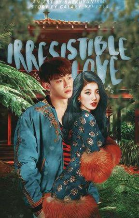 Irresistible Love [SOON] by Galaxy_Yehet13