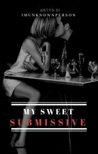 My Sweet Submissive  by imunknownperson