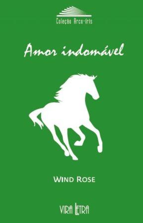 AMOR INDOMÁVEL de Wind Rose by WindRose_